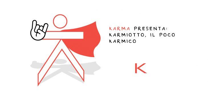 Vi presentiamo Karmiotto, il poco Karmico