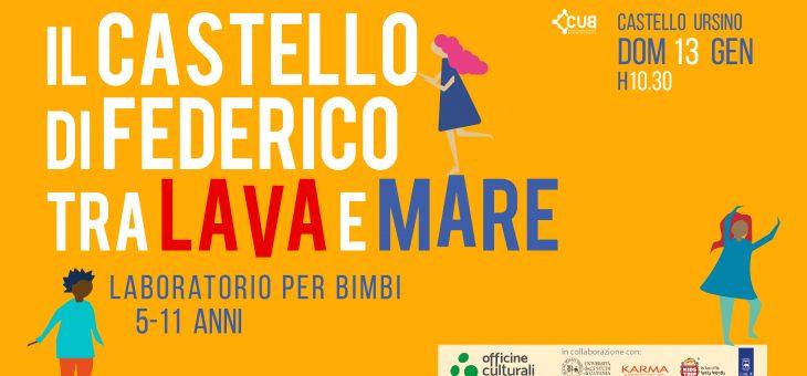 Laboratorio Kids | Catania – CUB – Castello Ursino Bookshop | 13 Gennaio h 10:30 Il castello di Federico tra lava e mare
